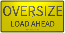 [10008] Sign - Double Sided, OVERSIZE LOAD AHEAD